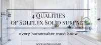 Qualities of Solflex Solid Surface Every Homemaker Must Know