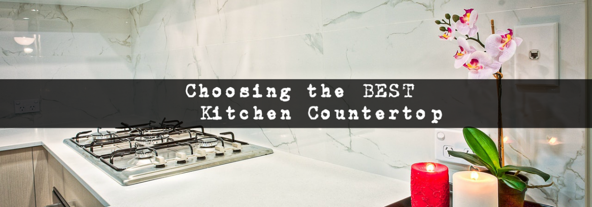 Choosing the best Kitchen Countertop